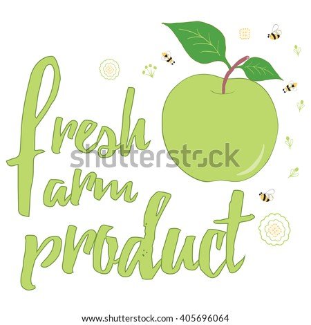 Typographic hand drawn banner with green apple, bee, flower and text.  Motivational slogan for organic farm and garden. Hand written fruit quote. Fresh Farm Product. Summer bright illustration. - stock vector