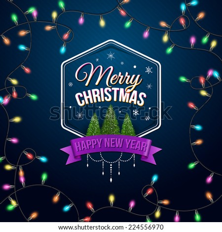 Typographic label Merry Christmas and Happy New Year. Use it for Your winter holidays design. Realistic garland. Vector illustration.  - stock vector