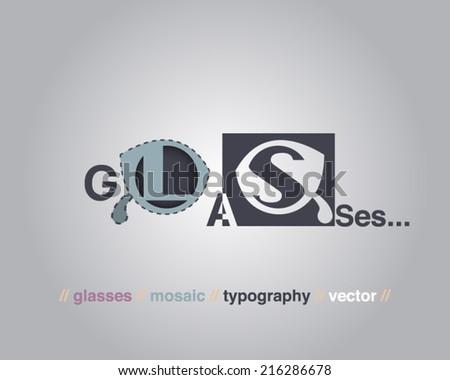 Typographic, mosaic glasses. Vector illustration. - stock vector