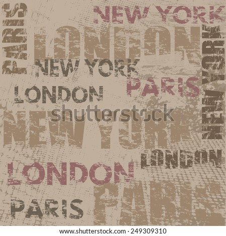Typographic poster design with city names London, Paris and New York on grunge scratched background, vector illustration
