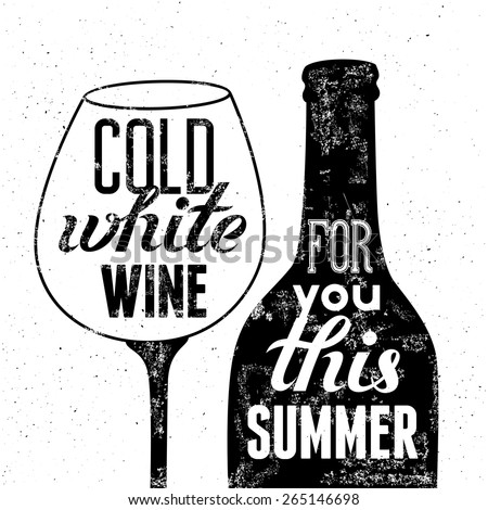 Typographic retro grunge poster. Black-white wine bottle and glass for summer menu. Vector illustration. - stock vector