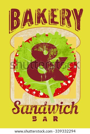 Typographic retro grunge poster for bakery and sandwich bar. Bread, cheese, sausage and salad. Vector illustration. - stock vector
