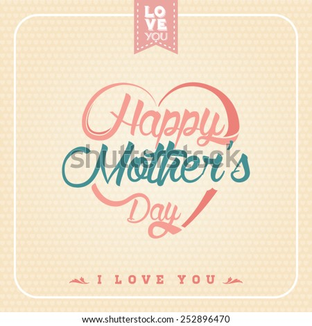 Typographical background for your love. Happy Mother Day. Heart shaped. - stock vector