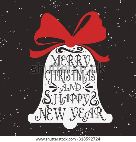 Typographical greeting card with bell. Merry christmas and happy new year. Lettering. Grunge texture.For print on T-shirts and bags, posters, invitations. Hipster style.  - stock vector