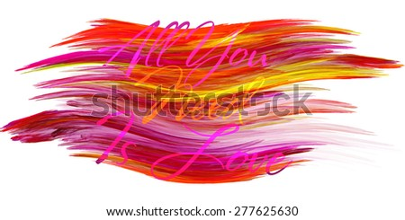 Typography 'All You Need Is Love' on a brightly red colorful paint dab on white background. Vector illustration - stock vector