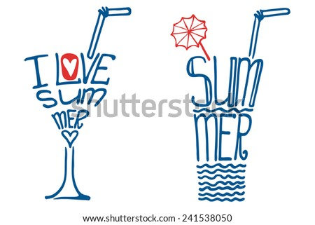 """Typography  Design set.Silhouette of  glass with drink from words shape.The message """"I love Summer"""".To use as logo,icon, label, stickers,background .Fun illustration .Doodle vector. - stock vector"""