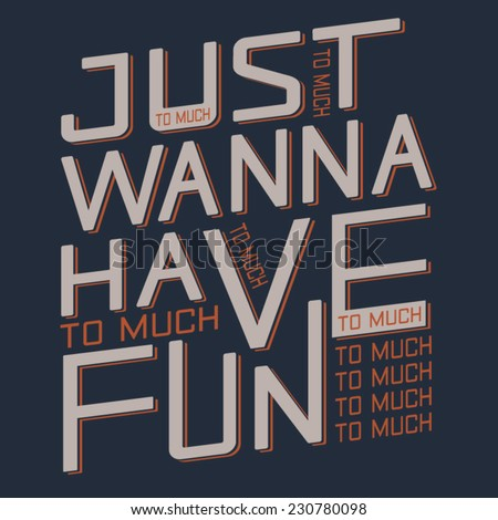 Typography fun, t-shirt graphics, vectors,