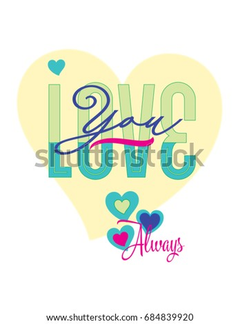typography, lettering heart with message: love you always