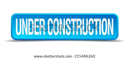 Under construction blue 3d realistic square isolated button - stock vector