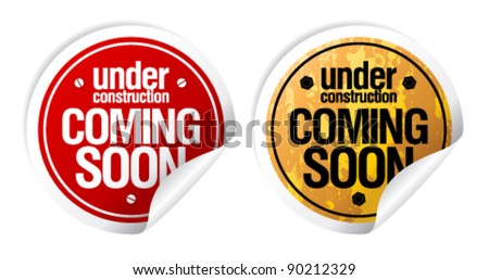 Under construction, Coming soon grunge stickers set. - stock vector
