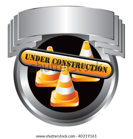 under construction sign and cones in silver crest - stock vector