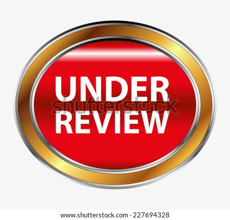 Under review button  - stock vector