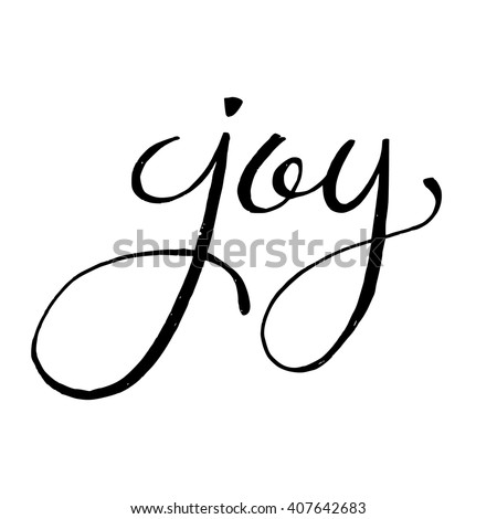 Unique hand drawn lettering of  the word Joy. Positive and motivational vector element illustration. Modern ink brush calligraphy isolated on white background. Perfect card, poster, apparel design.