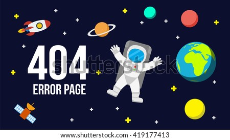 Universe 404 error page vector template for website. Outer space with astronaut, planets and rocket. Page Not Found Error 404.
