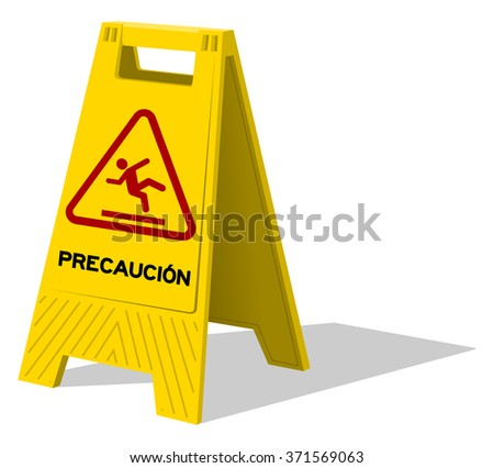 Upright two panel plastic yellow sign with handle labeled precaucion as warning with stick figure slipping - in English saying Caution