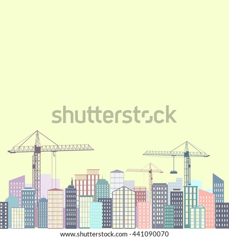 Urban background. City silhouette with buildings and cranes.  - stock vector