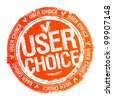 User choice rubber stamp. - stock photo