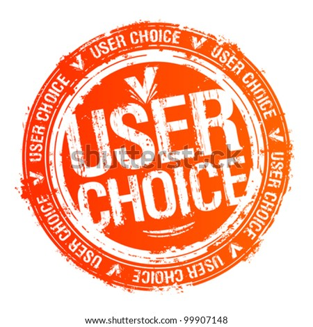 User choice rubber stamp. - stock vector