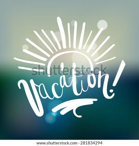 vacation calligraphy. summer sea card. vector illustration - stock vector