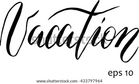 Vacation in vector. Calligraphy postcard or poster graphic design lettering element. Hand written calligraphy style postcard.