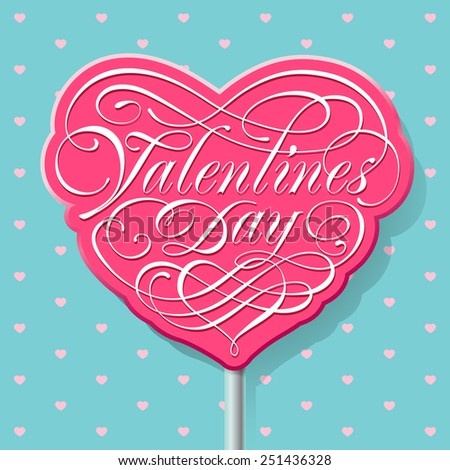 Valentine calligraphic lettering on a pink lollipop. Vector illustration.