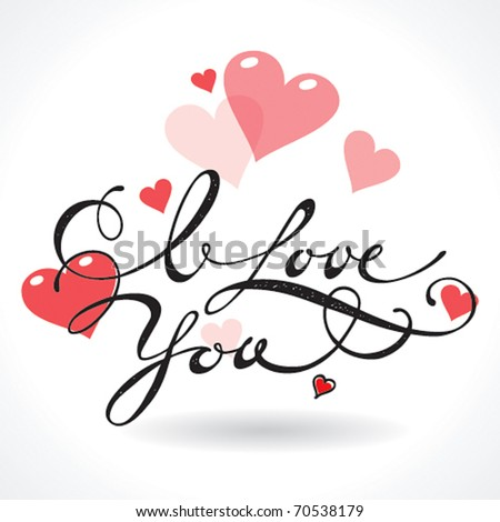 Valentine card with lettering I Love You. Vector illustration. - stock vector