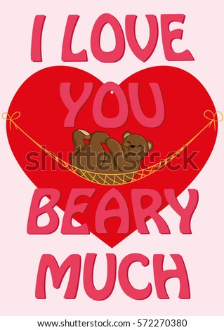 Valentine's Day card with quote I Love You Beary Much and a 