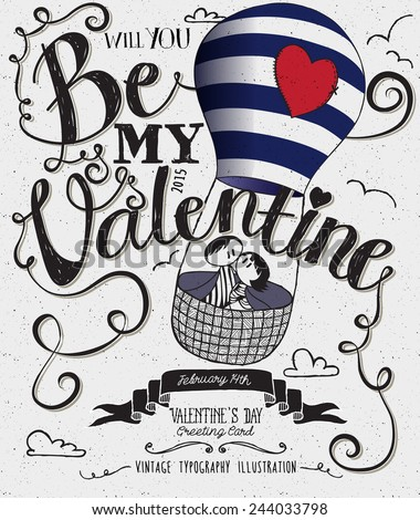Valentine's Day Typography Art Poster -Hand drawn cute stick-figures couple riding in air balloon with stitched up heart, banner, swirls and curly Be My Valentine handwritten type, black and white - stock vector