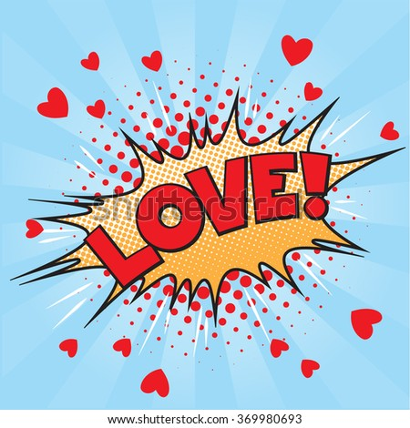 Valentine style pop art icon LOVE, exploding over pink background. Comic speech bubble in red, blue, yellow,white and black. EPS10 vector format