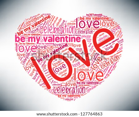 Valentines Day And Love Concept. Word Cloud, Tag Cloud Text Business  Concept. Word