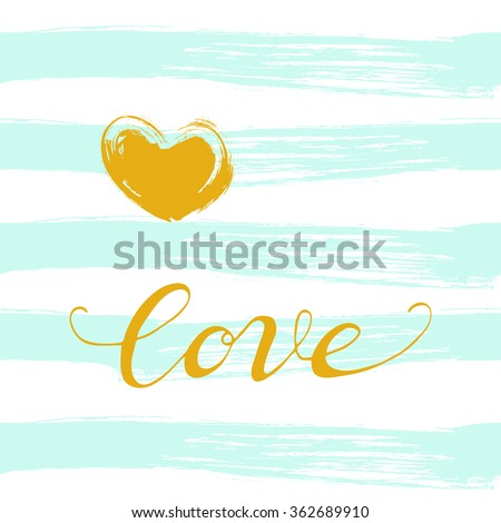 Valentines day background. Grunge Heart and inscription Love on ink turquoise brushes background. Calligraphy inscription and Heart. Vector Handmade art. Can be use as t-shirt, poster, banner, cards. - stock vector