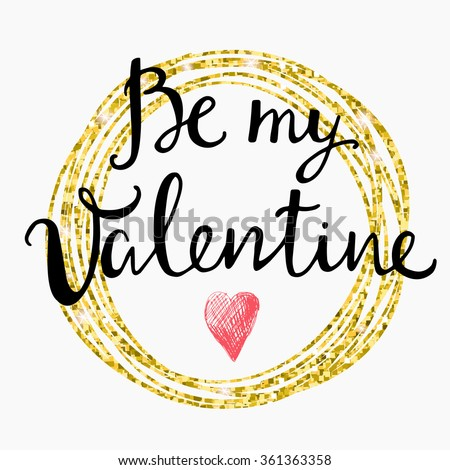 Valentines Day Card lettering Be my Valentine in a circular gold frame. Vector illustration. - stock vector