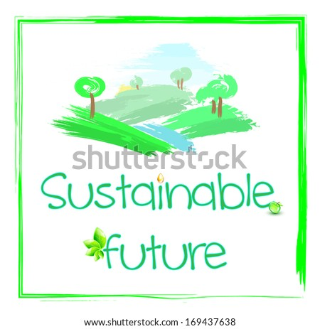 Valleys and trees drawn, with text sustainable future, in green frame, EPS 10 - stock vector