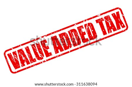 VALUE ADDED TAX red stamp text on white - stock vector