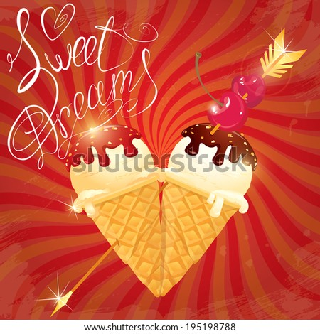 Vanilla Ice cream cones with Chocolate and strawberry glaze in heart shape with arrow and cherry on retro striped red background. Calligraphic text Sweet Dreams. - stock vector