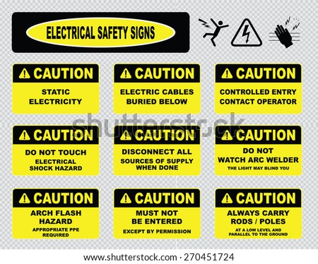 various caution sign, electrical safety signs ( static electricity, cables buried, controlled entry, do not touch, disconnect all, do not watch arc welder, always carry rods poles) - stock vector