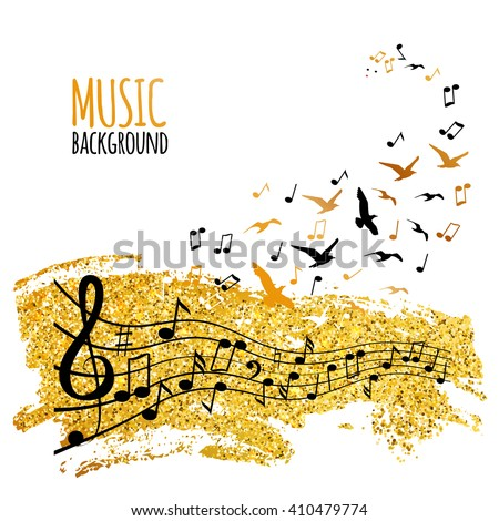 Various music notes on staff like flying birds and golden glitter. Music concept background. Music art poster. Vector illustration  - stock vector