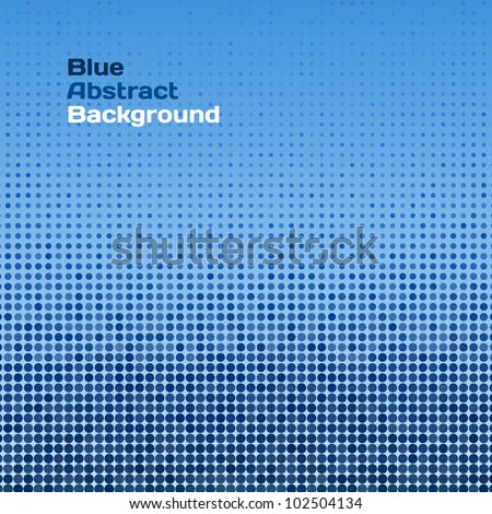 Vector abstract blue raster background (pattern background, dotted background, vector halftone dots for backgrounds) - stock vector