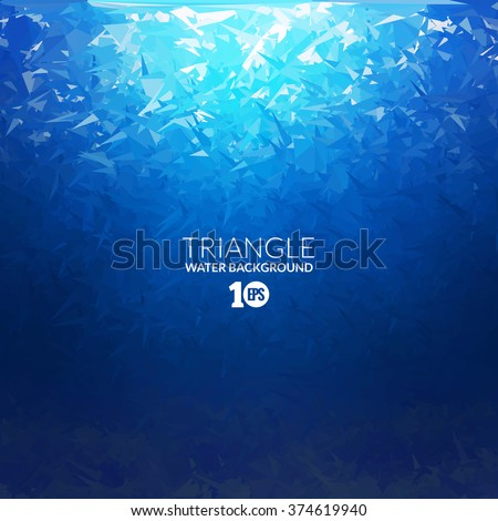 Vector Abstract triangle underwater background, abstract texture, aqua backdrop, abstract ocean sea background  - stock vector
