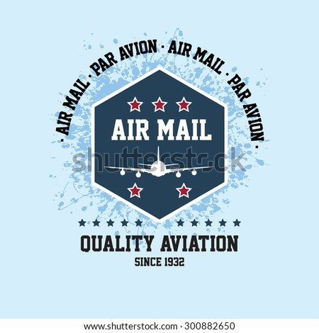 Vector air mail badge and label design / Vector airplane Badge for T-shirt, Poster, Banner, backdrops design  - stock vector