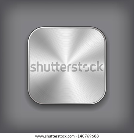 Vector App Metal Icon. - stock vector
