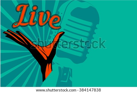 "Vector arm holding lettering ""Live"" and retro mic on the background. Music poster design template. - stock vector"
