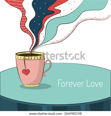 Vector art with cup of tea and heart tag for Valentines Day and love romantic design. Steam rises above a cup with text: Love, Passion, Forever.  - stock vector