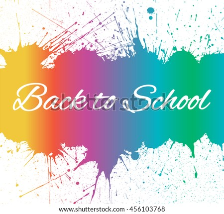 Vector Back to School Banner With Bright Spectrum Ink Blots over white. Each element separate on layers for easy use and recolor. Background for business, school sale, and other promo designs. - stock vector