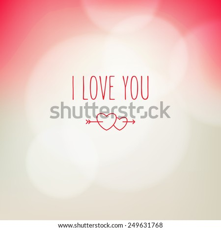 Vector background with blurred circes. Delicate modern card for St. Valentine's Day with soft bokeh. Pastel stylish backdrop and minimalistic text I Love You - stock vector