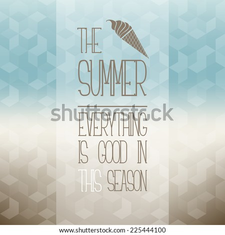 Vector background with paraphrased proverb. Icon of stylized ice cream cone. Blurred background with soft bokeh. Warm stylish backdrop for you text - stock vector