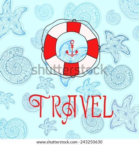 Vector background with seashells and starfish. Lifebuoy, anchor. Travel logo
