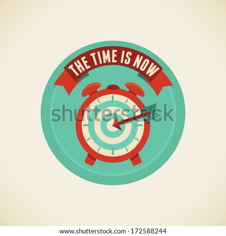 Vector badge in flat style - The time is now - stock vector