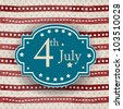Vector badge or poster with text 4th July in retro vintage style for Independence Day and other events. EPS 10. Vector Illustration. - stock vector