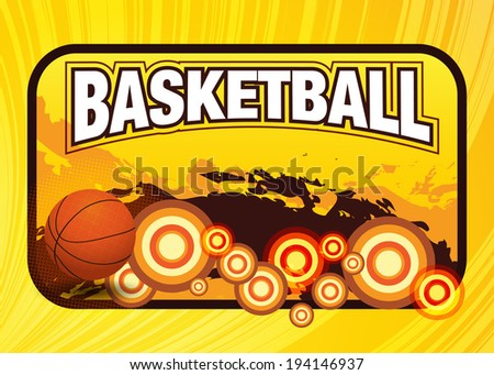 Vector Basketball With Grunge Backgrounds / Basketball poster with basketball